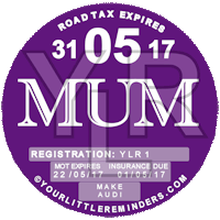 Mum Car Vehicle Road Tax Disc Reminder PYLR157